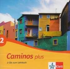 Caminos plus 2. 2 CDs zum Lehrbuch