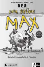 Der grüne Max 1 Neu - Caiet exerciţii 1 cu Audio-CD: DaF. Copii 8-10 ani