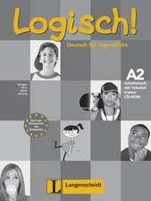 Logisch! A2 - Arbeitsbuch A2 mit Audio-CD und Vokabeltrainer CD-ROM