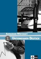 Unternehmen Deutsch 2. Aufbaukurs Wörterheft