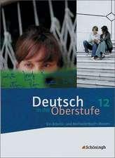 Deutsch in der Oberstufe. Schülerbuch 12. Schuljahr. Bayern