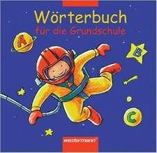Wörterbuch für die Grundschule. Allgemeine Ausgabe 2002
