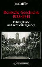 Deutsche Geschichte 1933 - 1945