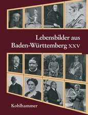 Lebensbilder Aus Baden-Wurttemberg XXV
