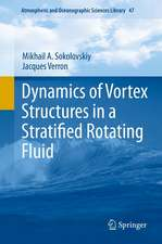 Dynamics of Vortex Structures in a Stratified Rotating Fluid