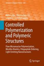 Controlled Polymerization and Polymeric Structures: Flow Microreactor Polymerization, Micelles Kinetics, Polypeptide Ordering, Light Emitting Nanostructures