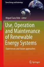 Use, Operation and Maintenance of Renewable Energy Systems: Experiences and Future Approaches