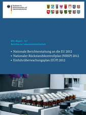 Berichte zur Lebensmittelsicherheit: Nationale Berichterstattung an die EU 2012, Nationaler Rückstandskontrollplan (NRKP) 2012, Einfuhrüberwachungsplan (EÜP) 2012