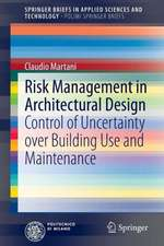 Risk Management in Architectural Design: Control of Uncertainty over Building Use and Maintenance