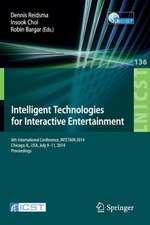 Intelligent Technologies for Interactive Entertainment: 6th International Conference, INTETAIN 2014, Chicago, IL, USA, July 9-11, 2014. Proceedings