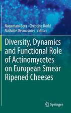 Diversity, Dynamics and Functional Role of Actinomycetes on European Smear Ripened Cheeses
