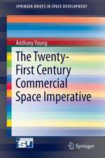 The Twenty-First Century Commercial Space Imperative
