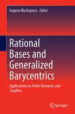 Rational Bases and Generalized Barycentrics: Applications to Finite Elements and Graphics