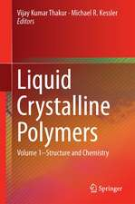 Liquid Crystalline Polymers: Volume 1–Structure and Chemistry