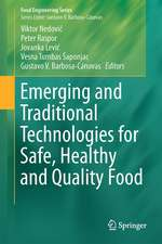 Emerging and Traditional Technologies for Safe, Healthy and Quality Food