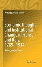 Economic Thought and Institutional Change in France and Italy, 1789–1914: A Comparative Study