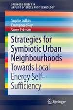 Strategies for Symbiotic Urban Neighbourhoods: Towards Local Energy Self-Sufficiency