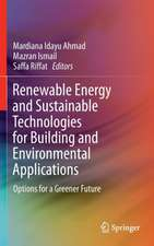 Renewable Energy and Sustainable Technologies for Building and Environmental Applications: Options for a Greener Future