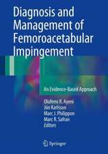 Diagnosis and Management of Femoroacetabular Impingement: An Evidence-Based Approach