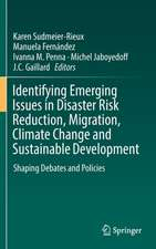 Identifying Emerging Issues in Disaster Risk Reduction, Migration, Climate Change and Sustainable Development: Shaping Debates and Policies