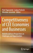 Competitiveness of CEE Economies and Businesses: Multidisciplinary Perspectives on Challenges and Opportunities