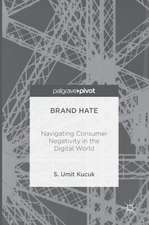 Brand Hate: Navigating Consumer Negativity in the Digital World