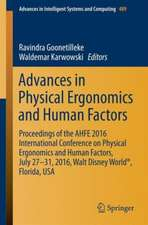 Advances in Physical Ergonomics and Human Factors: Proceedings of the AHFE 2016 International Conference on Physical Ergonomics and Human Factors, July 27-31, 2016, Walt Disney World®, Florida, USA