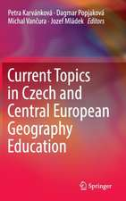 Current Topics in Czech and Central European Geography Education