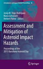 Assessment and Mitigation of Asteroid Impact Hazards: Proceedings of the 2015 Barcelona Asteroid Day