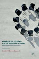 Experiential Learning for Professional Helpers: A Residential Workshop Innovation
