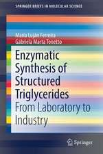 Enzymatic Synthesis of Structured Triglycerides: From Laboratory to Industry