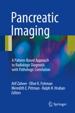 Pancreatic Imaging: A Pattern-Based Approach to Radiologic Diagnosis with Pathologic Correlation
