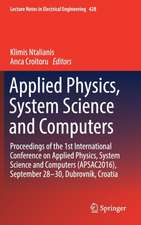 Applied Physics, System Science and Computers: Proceedings of the 1st International Conference on Applied Physics, System Science and Computers (APSAC2016), September 28-30, Dubrovnik, Croatia