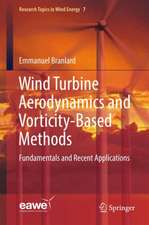 Wind Turbine Aerodynamics and Vorticity-Based Methods: Fundamentals and Recent Applications