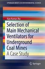 Selection of Main Mechanical Ventilators for Underground Coal Mines: A Case Study