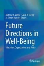 Future Directions in Well-Being: Education, Organizations and Policy