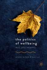 The Politics of Wellbeing : Theory, Policy and Practice