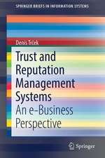Trust and Reputation Management Systems