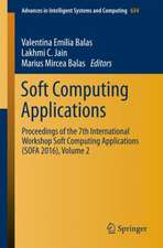 Soft Computing Applications: Proceedings of the 7th International Workshop Soft Computing Applications (SOFA 2016), Volume 2