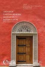 Orthodox Christian Renewal Movements in Eastern Europe