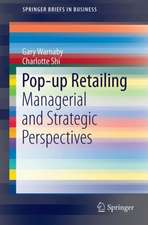 Pop-up Retailing: Managerial and Strategic Perspectives
