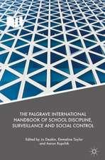 The Palgrave International Handbook of School Discipline, Surveillance and Social Control