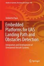 Embedded Platforms for UAS Landing Path and Obstacle Detection: Integration and Development of Unmanned Aircraft Systems