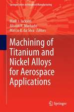 Machining of Titanium and Nickel Alloys for Aerospace Applications