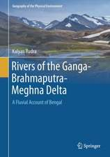 Rivers of the Ganga-Brahmaputra-Meghna Delta: A Fluvial Account of Bengal