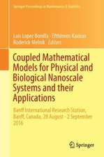 Coupled Mathematical Models for Physical and Biological Nanoscale Systems and Their Applications: Banff International Research Station, Banff, Canada, 28 August - 2 September 2016