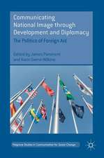 Communicating National Image through Development and Diplomacy: The Politics of Foreign Aid