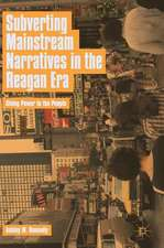 Subverting Mainstream Narratives in the Reagan Era: Giving Power to the People