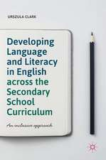 Developing Language and Literacy in English across the Secondary School Curriculum : An Inclusive Approach