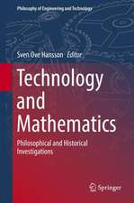Technology and Mathematics: Philosophical and Historical Investigations